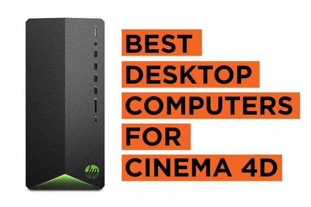 Latest Top Cinema 4D Desktop Computer