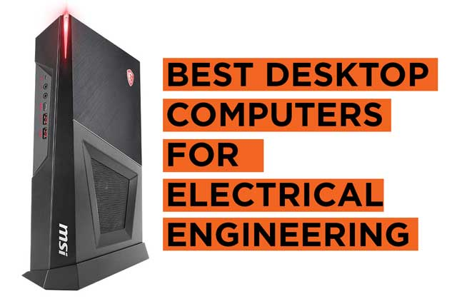 Best Desktop Computers for Electrical Engineering Students Recommendations