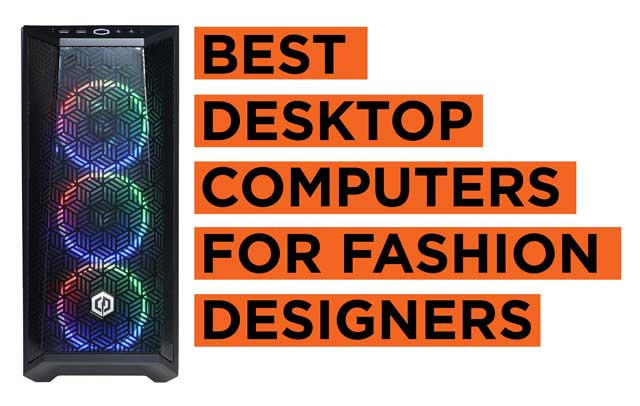 Best Desktop Computers for Fashion Designers