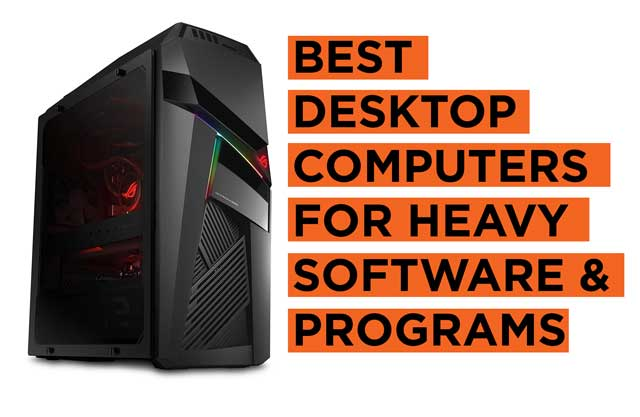 Best Desktop Computers for Heavy Software Programs Recommendations