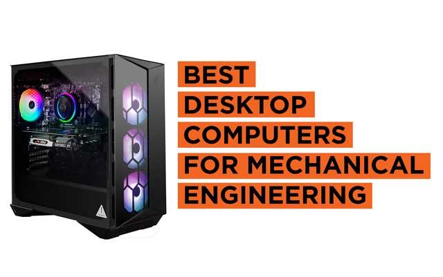 Best Desktop Computers for Mechanical Engineering Students