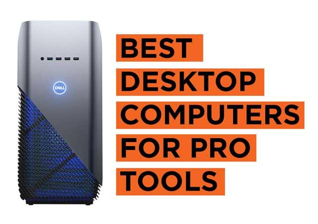 Best Desktop Computers for Pro Tools