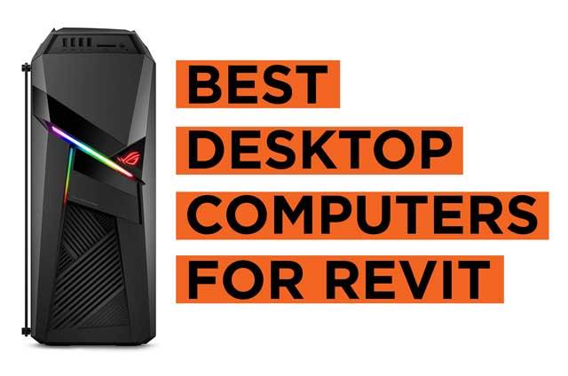 Best Desktop Computers for Revit