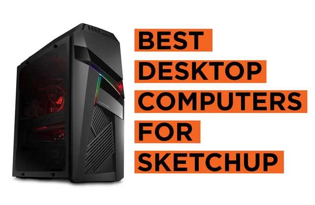 Best Desktop Computers for Sketchup