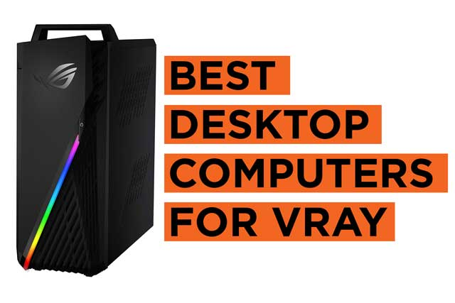 Best VRay Desktop Computers