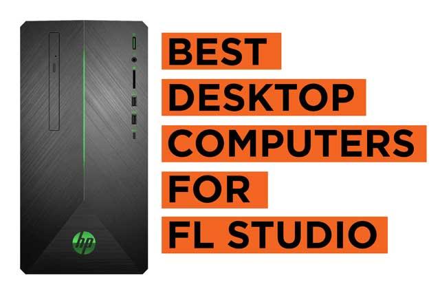 Latest Best Desktop Computers for FL Studio Recommendtions