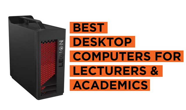 Latest Top Desktop Computers for Academics and Lecturers