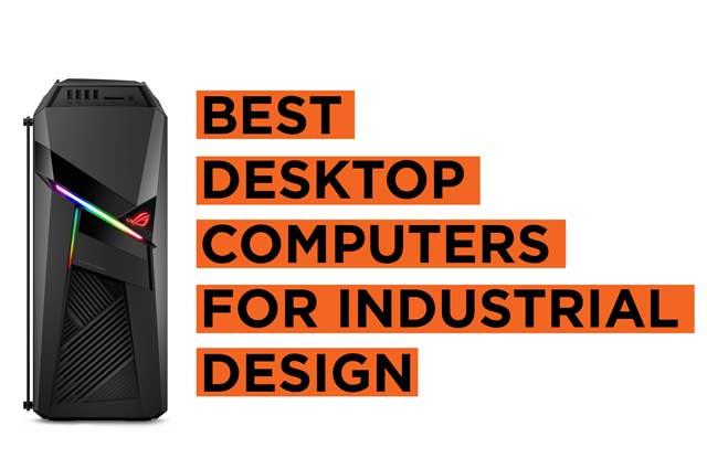 Latest Top Desktop Computers for Industrial Design