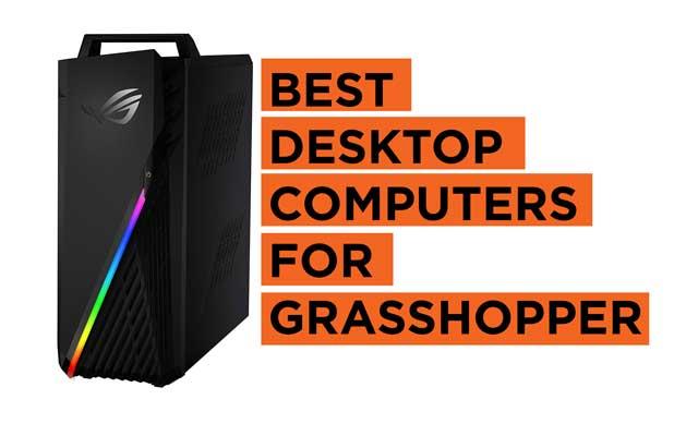 Best Desktop PCs for Grasshopper